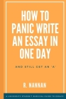 How to Panic-Write an Essay in One Day and still get an 'A': A university student's survival guide to essay writing Cover Image