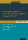 Prolonged Exposure for Ptsd in Intensive Outpatient Programs (Pe-Iop): Therapist Guide Cover Image
