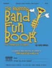 The Beginning Band Fun Book (Trumpet): for Elementary Students Cover Image