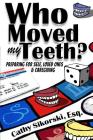 Who Moved My Teeth?: Preparing For Self, Loved Ones And Caregiving Cover Image