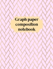 Graph Paper Composition Notebook: Grid Paper Notebook, Quad Ruled, Grid Composition Notebook for Math and Science Students Cover Image