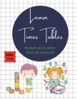 Learn Times Tables Multiplication Tables Exercise Notebook Ages 7-11: With all the tables from 2-15, chart with all of them on the first page + simple Cover Image