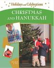 Christmas and Hanukkah (Holidays and Celebrations) Cover Image
