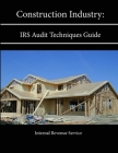 Construction Industry: IRS Audit Techniques Guide Cover Image