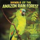 Animals of the Amazon Rain Forest Cover Image
