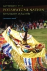 Gathering the Potawatomi Nation: Revitalization and Identity Cover Image