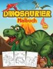Dinosaurier Malbuch für Kinder: Großes Dinosaurier-Aktivitätsbuch für Jungen und Kinder. Perfekte Dinosaurier-Bücher für Teens und Kleinkinder, die ge Cover Image