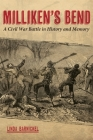Milliken's Bend: A Civil War Battle in History and Memory Cover Image