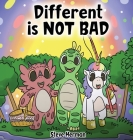 Different is NOT Bad: A Dinosaur's Story About Unity, Diversity and Friendship. Cover Image
