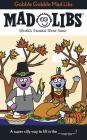 Gobble Gobble Mad Libs Cover Image
