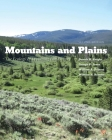 Mountains and Plains: The Ecology of Wyoming Landscapes Cover Image