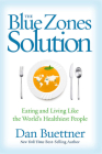 The Blue Zones Solution: Eating and Living Like the World's Healthiest People Cover Image