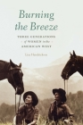 Burning the Breeze: Three Generations of Women in the American West Cover Image
