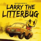 Larry The Litterbug Cover Image