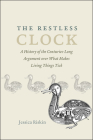 The Restless Clock: A History of the Centuries-Long Argument over What Makes Living Things Tick Cover Image