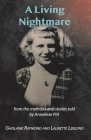 A Living Nightmare: From the memoirs and stories told by Anneliese Pitt Cover Image