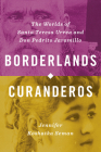 Borderlands Curanderos: The Worlds of Santa Teresa Urrea and Don Pedrito Jaramillo Cover Image