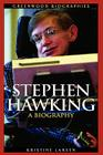 Stephen Hawking: A Biography (Greenwood Biographies) Cover Image