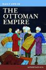 Daily Life in the Ottoman Empire Cover Image
