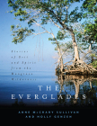 The Everglades: Stories of Grit and Spirit from the Mangrove Wilderness Cover Image