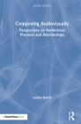 Composing Audiovisually: Perspectives on Audiovisual Practices and Relationships Cover Image