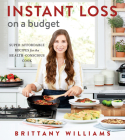 Instant Loss on a Budget: Super-Affordable Recipes for the Health-Conscious Cook Cover Image