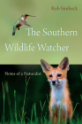 The Southern Wildlife Watcher: Notes of a Naturalist Cover Image