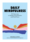 Daily Mindfulness: 365 Exercises to Deepen Your Practice and Find Peace Cover Image