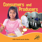 Consumers and Producers (Little World Social Studies) Cover Image
