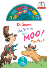 Dr. Seuss's Mr. Brown Can Moo! Can You?: With 12 Silly Sounds! (Dr. Seuss Sound Books) Cover Image