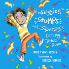 Wiggles, Stomps, and Squeezes Calm My Jitters Down Cover Image