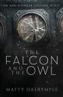 The Falcon and the Owl: An Ann Kinnear Suspense Novel (Ann Kinnear Suspense Novels #3) Cover Image