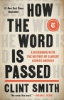 How the Word Is Passed: A Reckoning with the History of Slavery Across America Cover Image