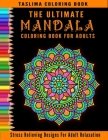 The Ultimate Mandala Coloring Book For Adults: An Adult Coloring Book Featuring 300 of the World's Most Beautiful Mandalas for Stress Relief and Relax Cover Image
