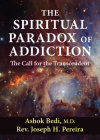 The Spiritual Paradox of Addiction: The Call for the Transcendent Cover Image