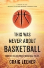 This Was Never About Basketball: Book 1 of the Zeke Archer Basketball Trilogy Cover Image
