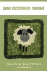 Rug Hooking Guide: Easy And Gorgeous Patterns For Newbie: Rug Hooking Tutorials Book Cover Image