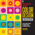 Color Design Workbook: New, Revised Edition: A Real World Guide to Using Color in Graphic Design Cover Image