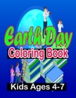 Earth Day Coloring Book Kids Ages 4-7: day Coloring Book for Children, Ages 4-8, Ages 2-4, Ages 8-12, Ages5-7, Preschool Cover Image