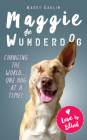 The Miraculous Life of Maggie the Wunderdog Cover Image