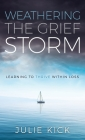 Weathering The Grief Storm: Learning To THRIVE Within Loss Cover Image