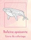 Baleine apaisante - Livre de coloriage Cover Image
