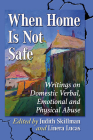 When Home Is Not Safe: Writings on Domestic Verbal, Emotional and Physical Abuse Cover Image