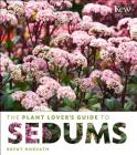 The Plant Lover's Guide to Sedums (The Plant Lover's Guides) Cover Image