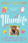 MumLife: What Nobody Ever Tells You About Being A Mum Cover Image