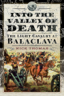 Into the Valley of Death: The Light Cavalry at Balaclava Cover Image