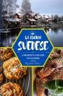 La cucina svedese: Le migliori ricette di una cucina tutta da scoprire Cover Image