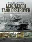 M36/M36b1 Tank Destroyer (Images of War) Cover Image