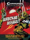 Airborne Assault: Three of the Best Airborne-Forces Commando Comic Book Adventures Cover Image