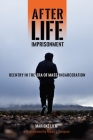 After Life Imprisonment: Reentry in the Era of Mass Incarceration (New Perspectives in Crime #13) Cover Image